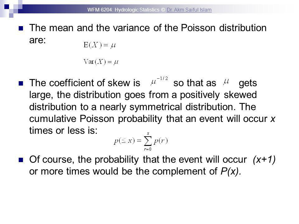 The mean and the variance of the Poisson distribution are: