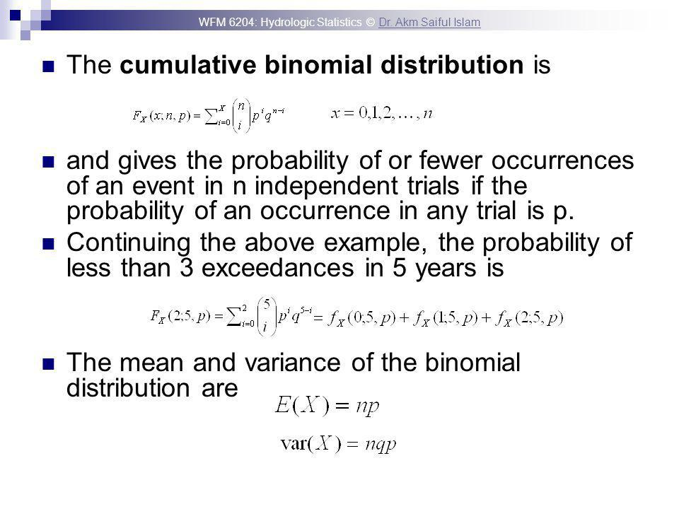 The cumulative binomial distribution is