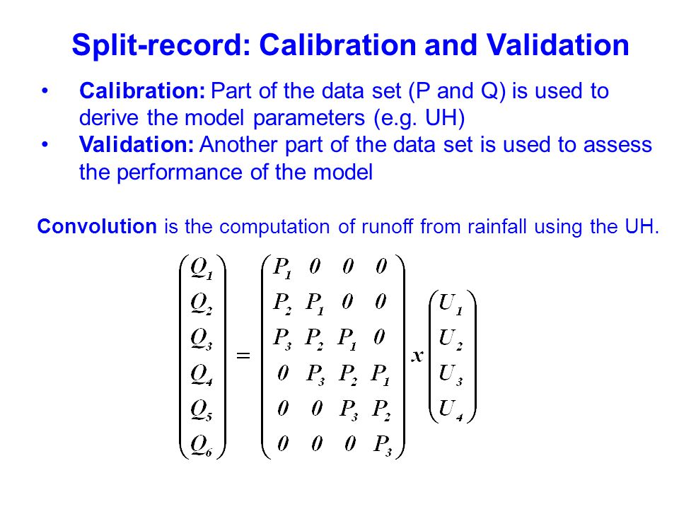 Split-record: Calibration and Validation