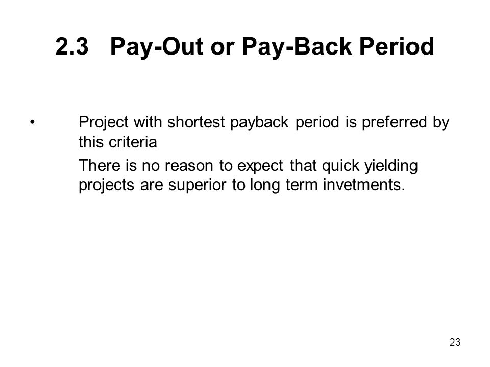 2.3 Pay-Out or Pay-Back Period