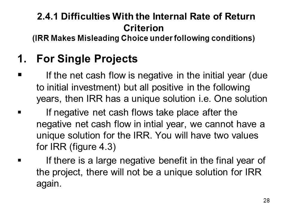 2.4.1 Difficulties With the Internal Rate of Return Criterion (IRR Makes Misleading Choice under following conditions)