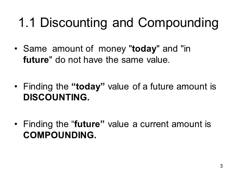 1.1 Discounting and Compounding