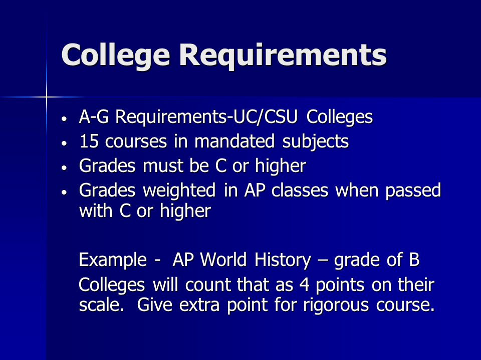 College Requirements A-G Requirements-UC/CSU Colleges