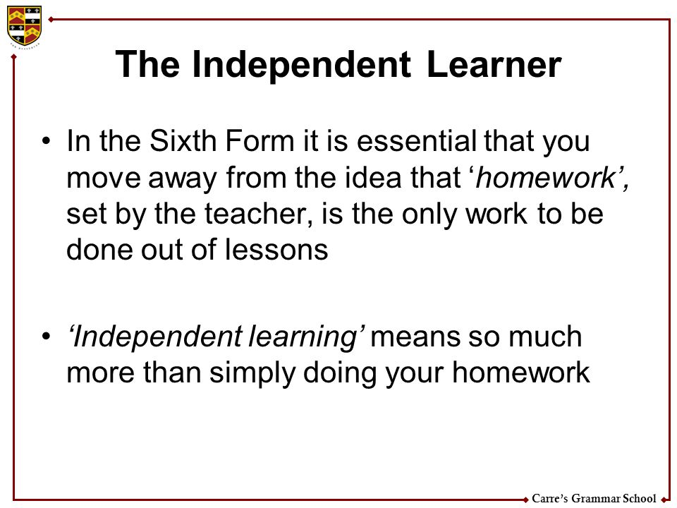 The Independent Learner