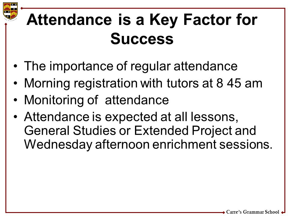 Attendance is a Key Factor for Success