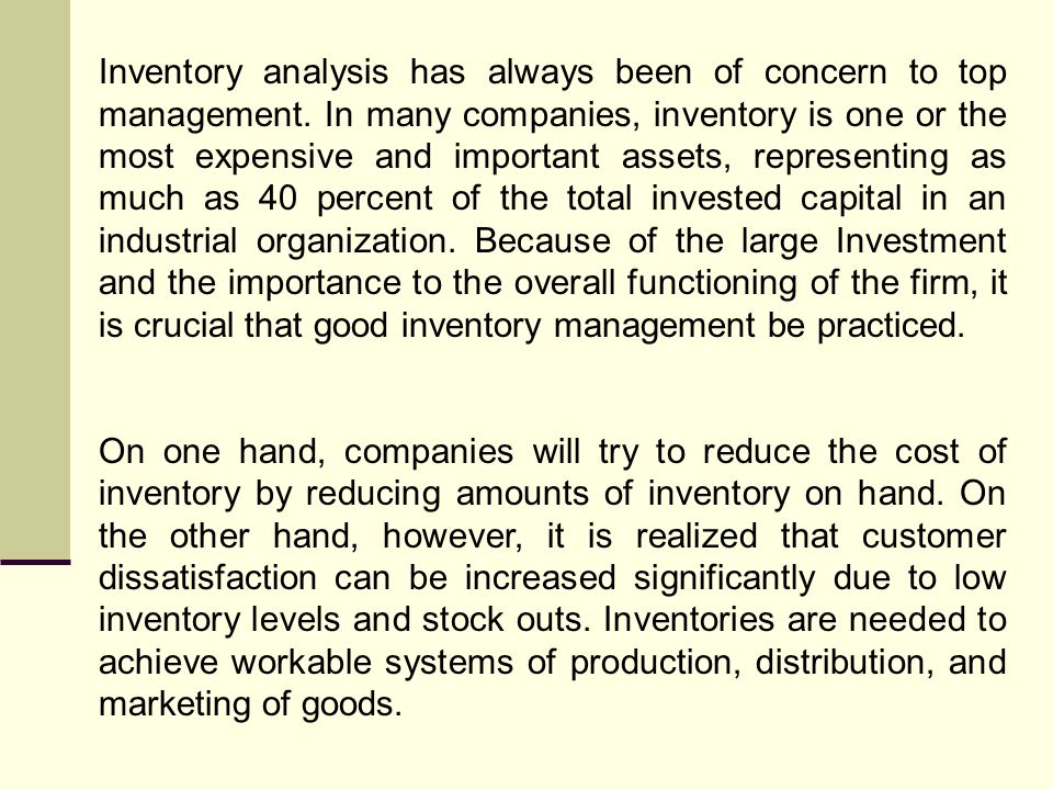 Inventory analysis has always been of concern to top management