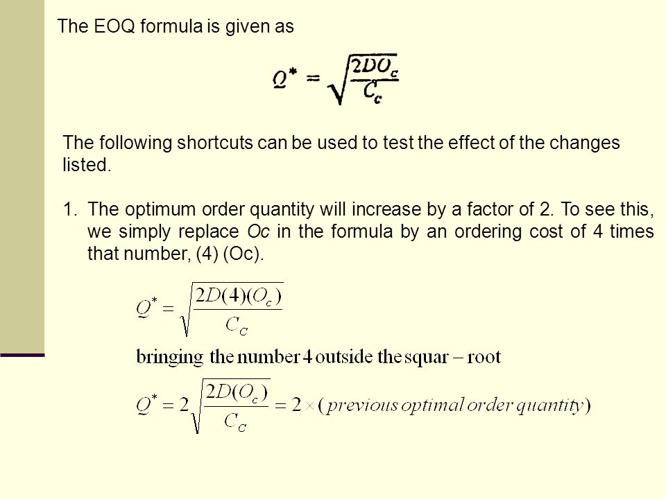 The EOQ formula is given as