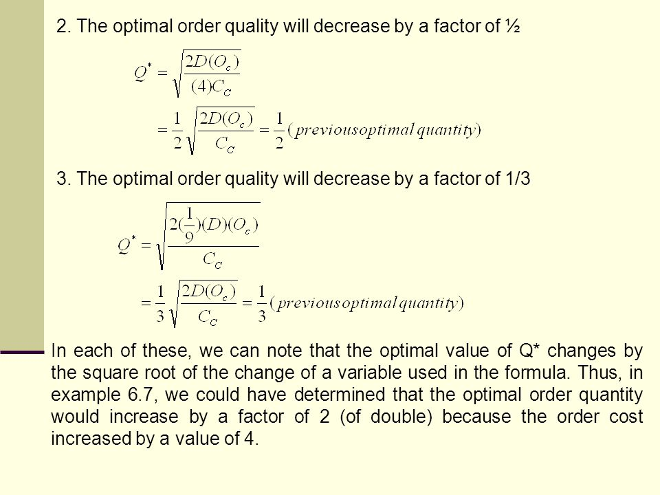2. The optimal order quality will decrease by a factor of ½