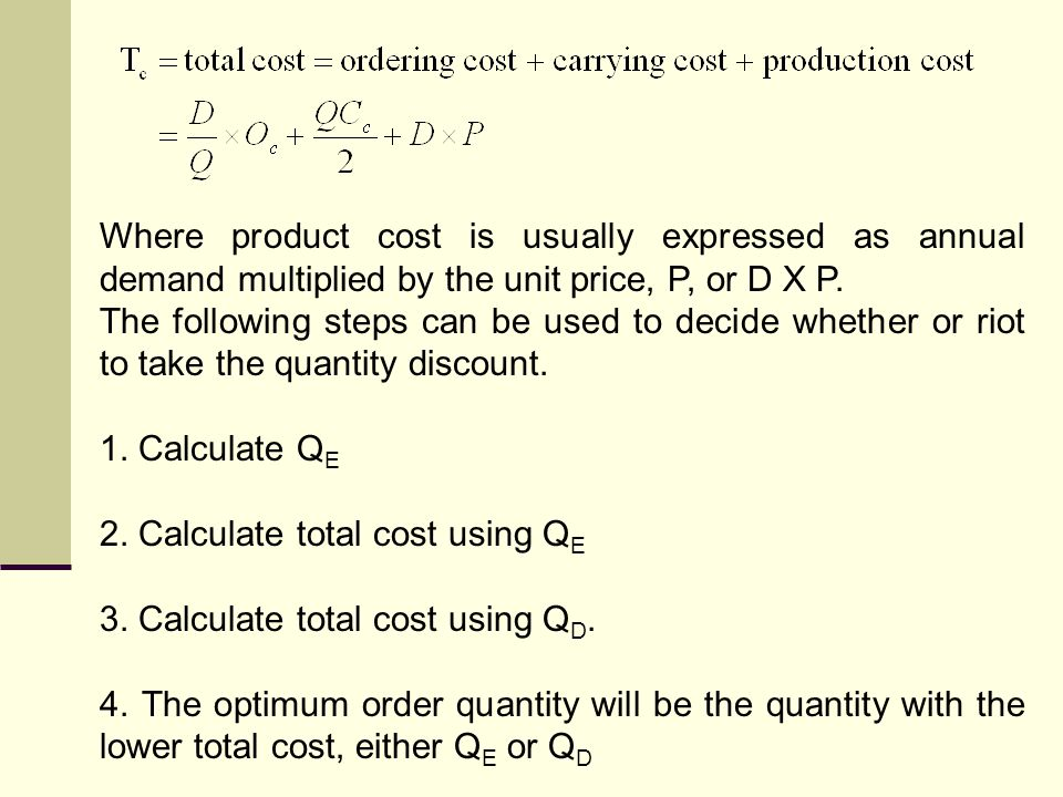 Where product cost is usually expressed as annual demand multiplied by the unit price, P, or D X P.