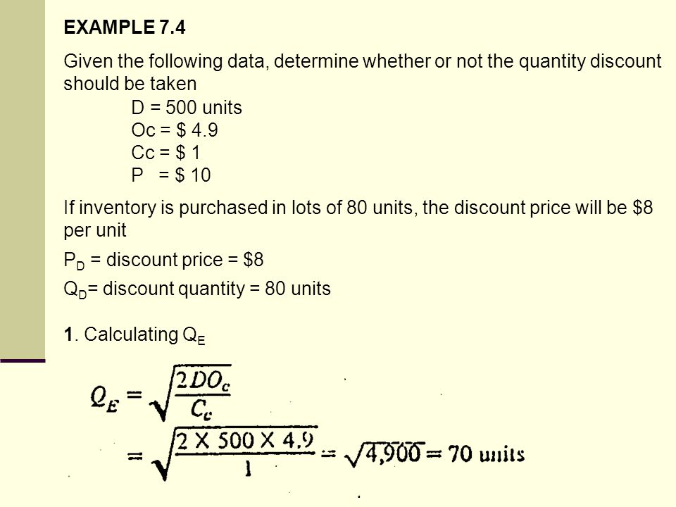 EXAMPLE 7.4 Given the following data, determine whether or not the quantity discount should be taken.