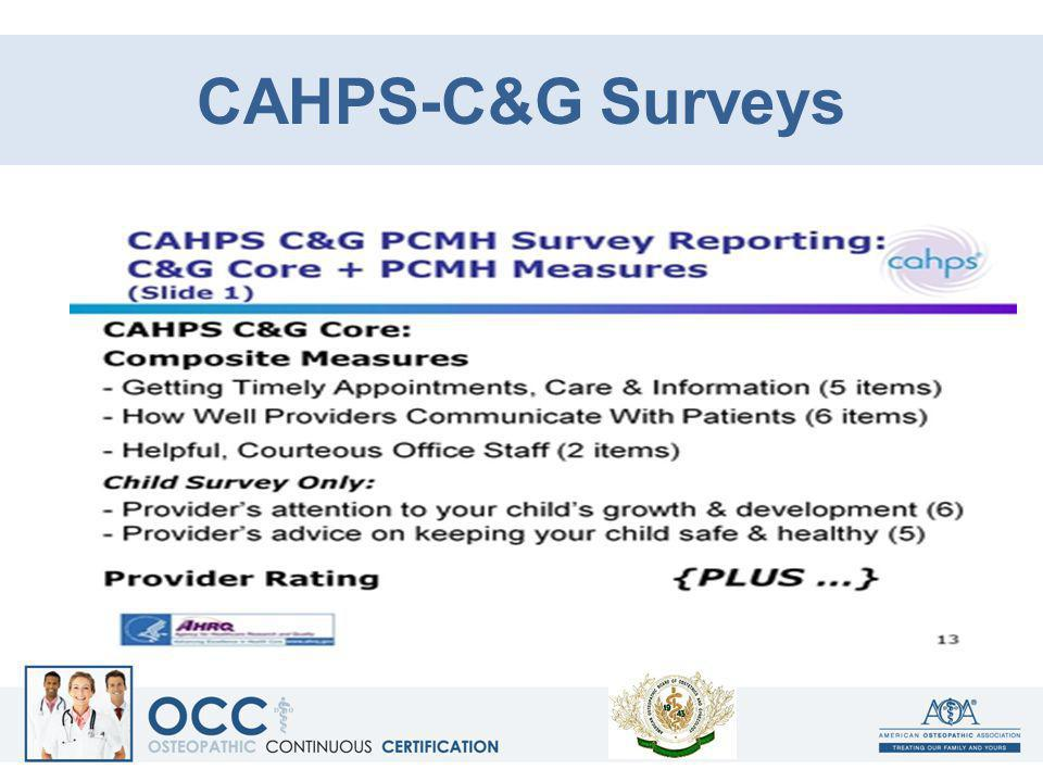 CAHPS-C&G Surveys Surveys ask patients about their recent experiences with clinicians and their staff.