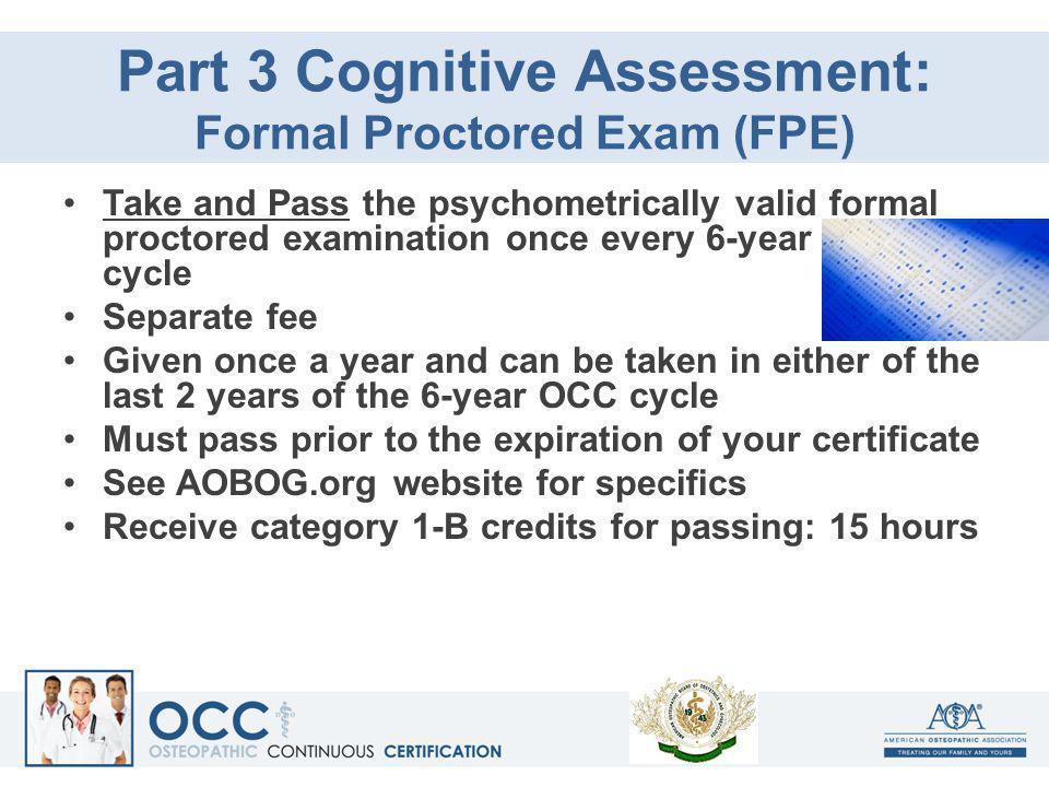 Part 3 Cognitive Assessment: Formal Proctored Exam (FPE)