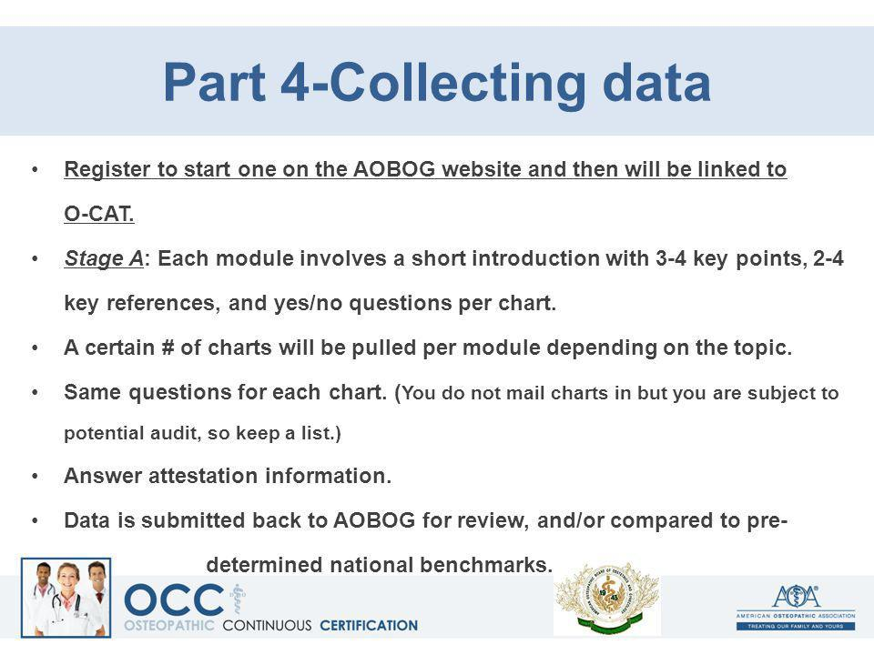 Part 4-Collecting data Register to start one on the AOBOG website and then will be linked to O-CAT.