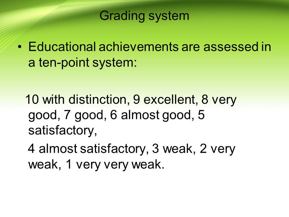 Grading system Educational achievements are assessed in a ten-point system: