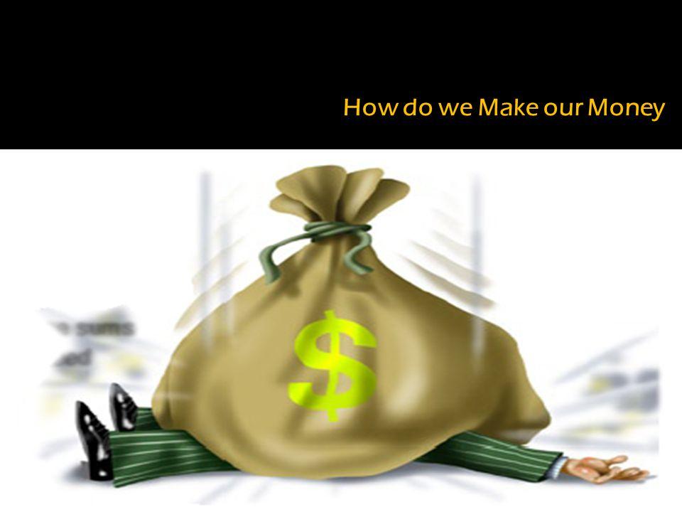 How do we Make our Money