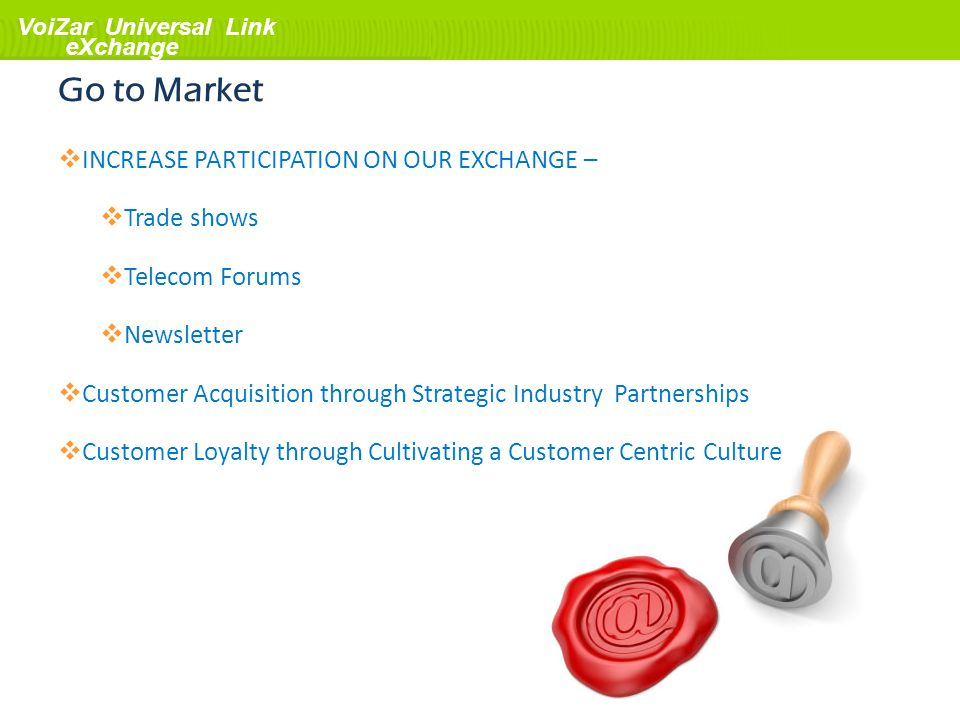 Go to Market INCREASE PARTICIPATION ON OUR EXCHANGE – Trade shows
