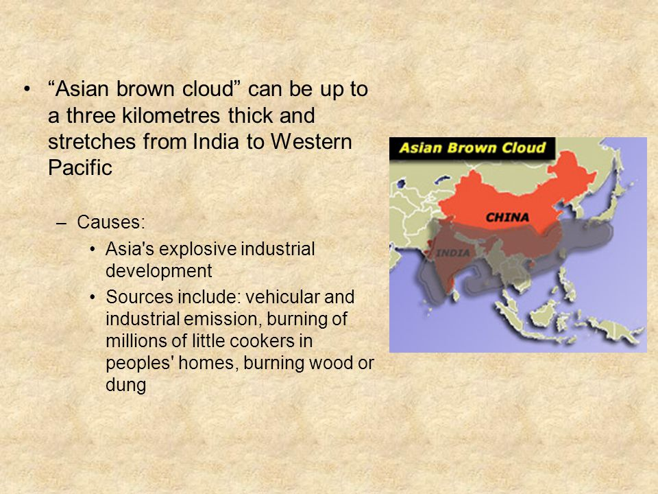 Asian brown cloud can be up to a three kilometres thick and stretches from India to Western Pacific