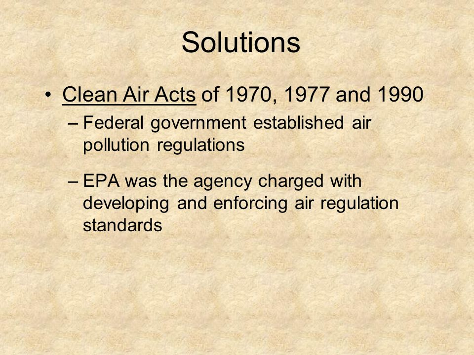 Solutions Clean Air Acts of 1970, 1977 and 1990