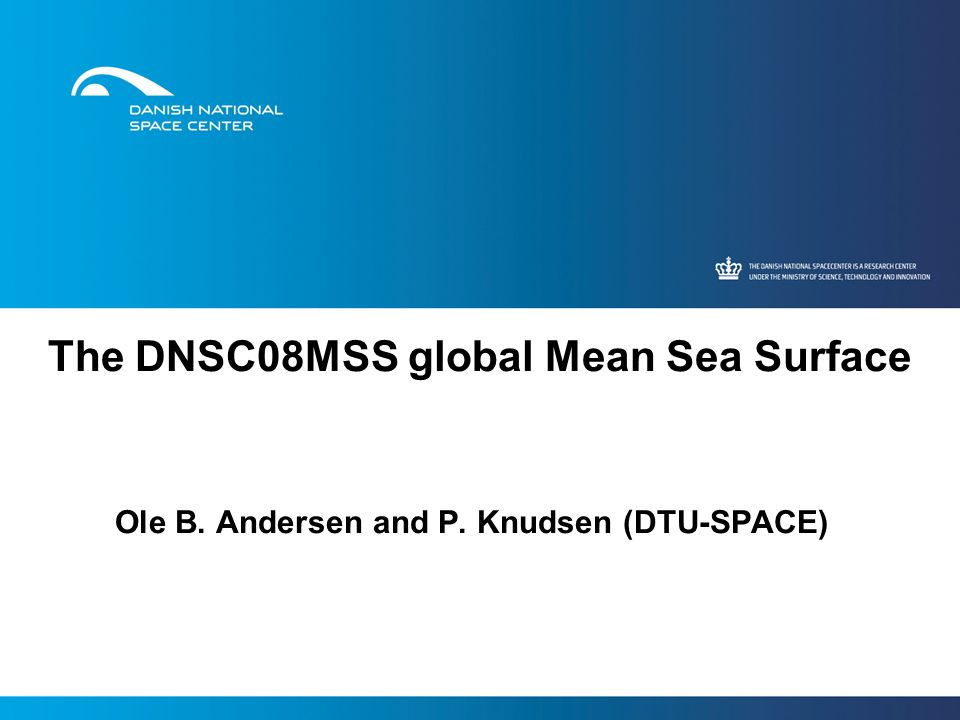 The DNSC08MSS global Mean Sea Surface