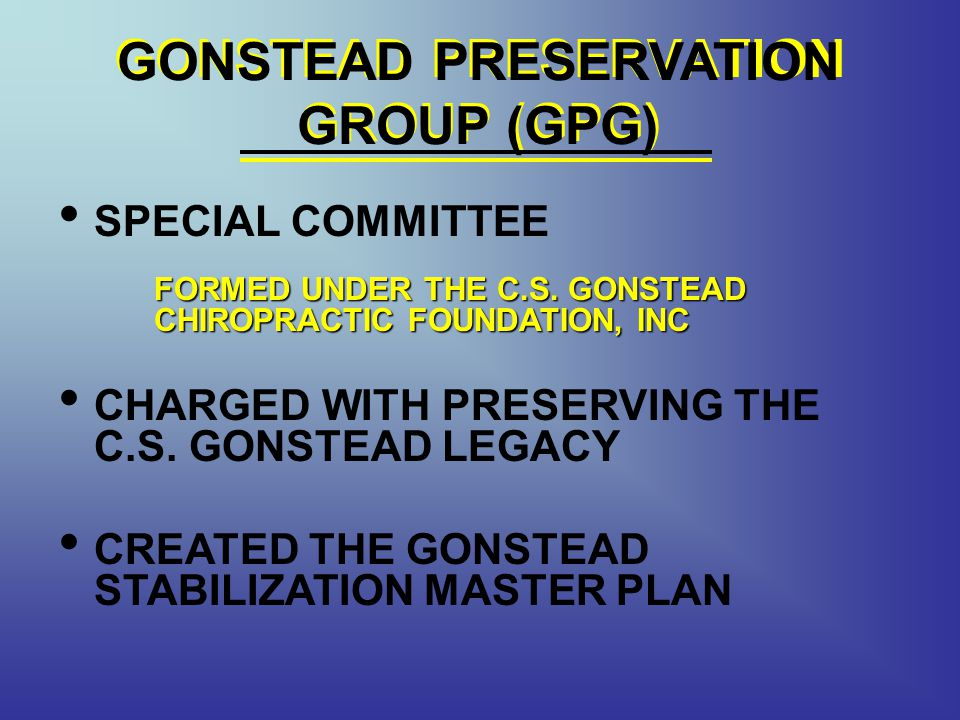 GONSTEAD PRESERVATION GROUP (GPG)
