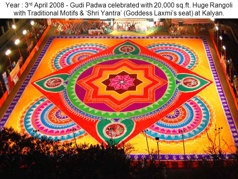 Year : 3rd April 2008 - Gudi Padwa celebrated with 20,000 sq. ft