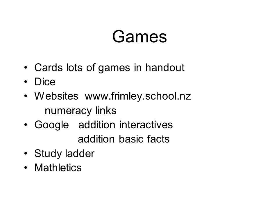 Games Cards lots of games in handout Dice