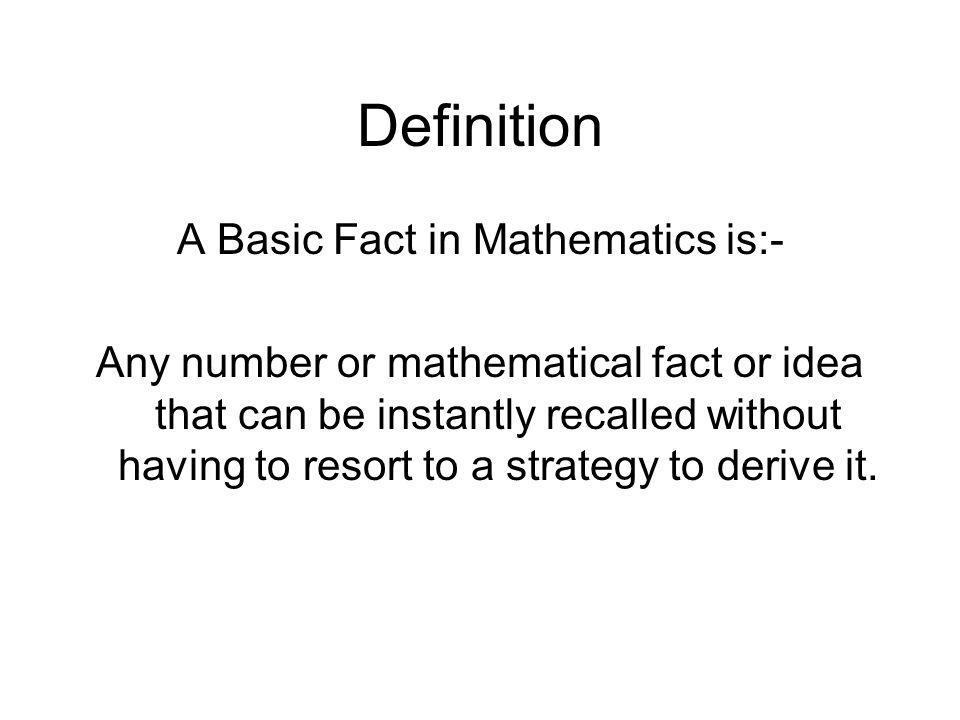 A Basic Fact in Mathematics is:-
