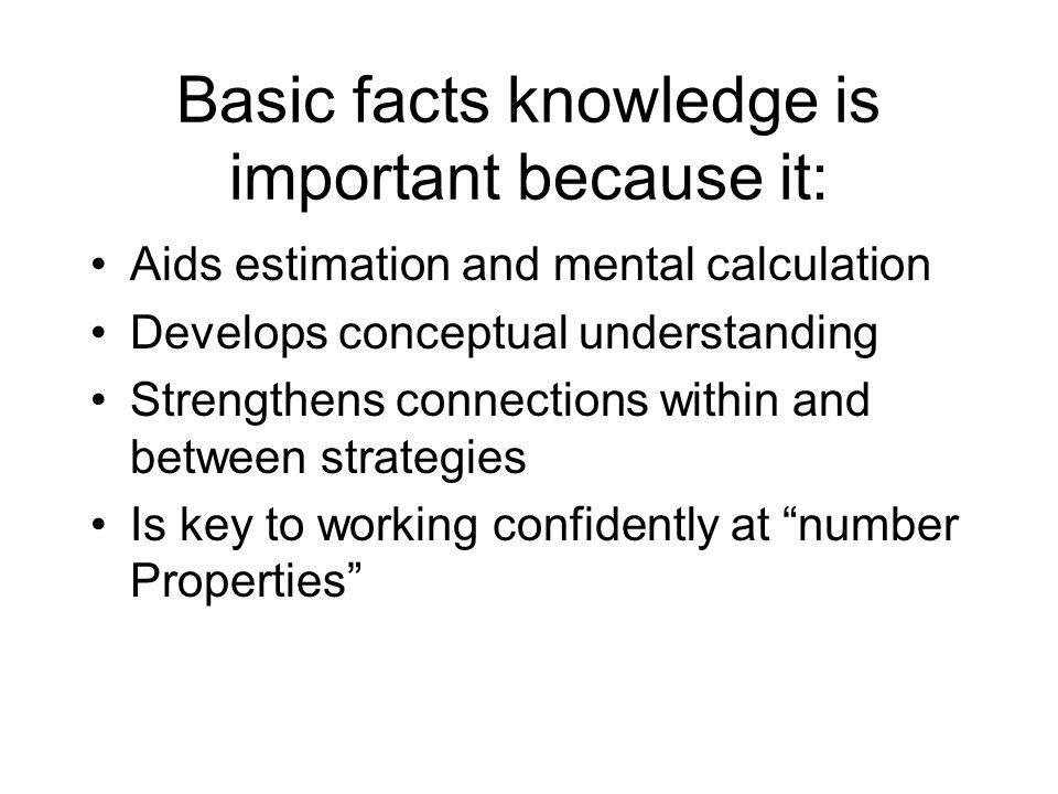 Basic facts knowledge is important because it:
