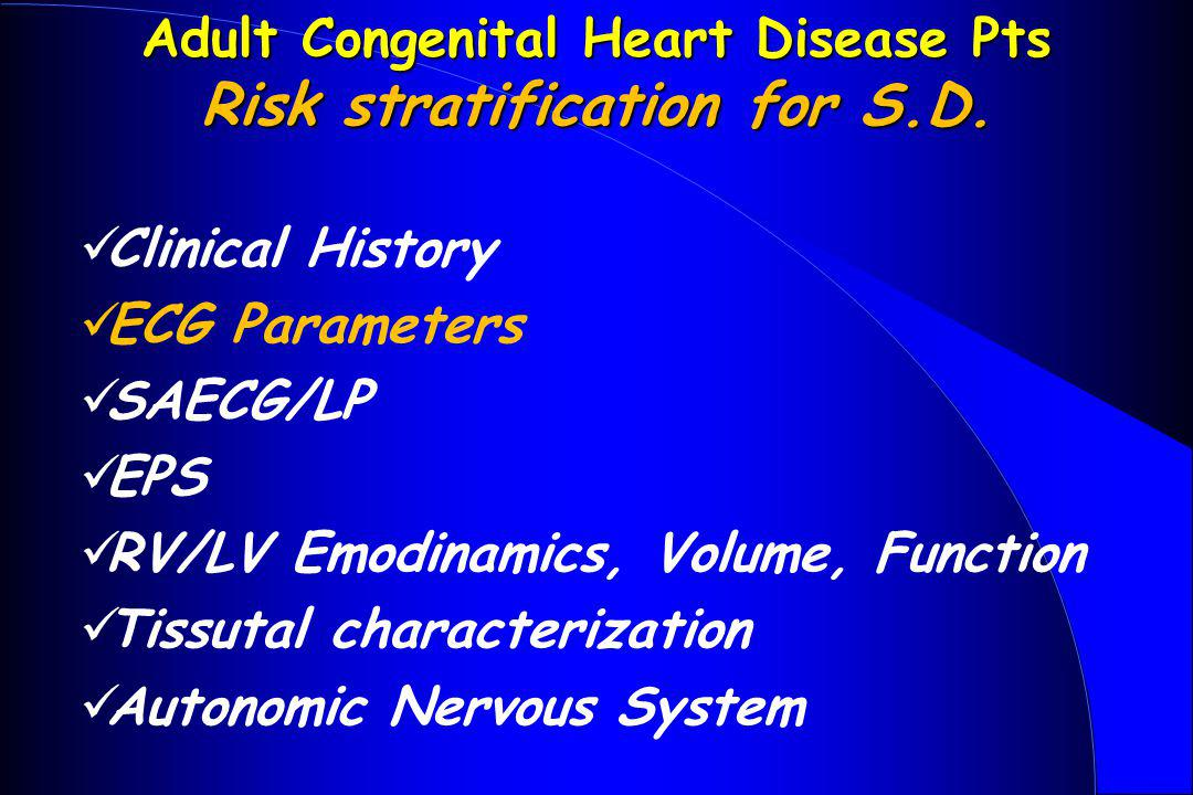 Adult Congenital Heart Disease Pts Risk stratification for S.D.