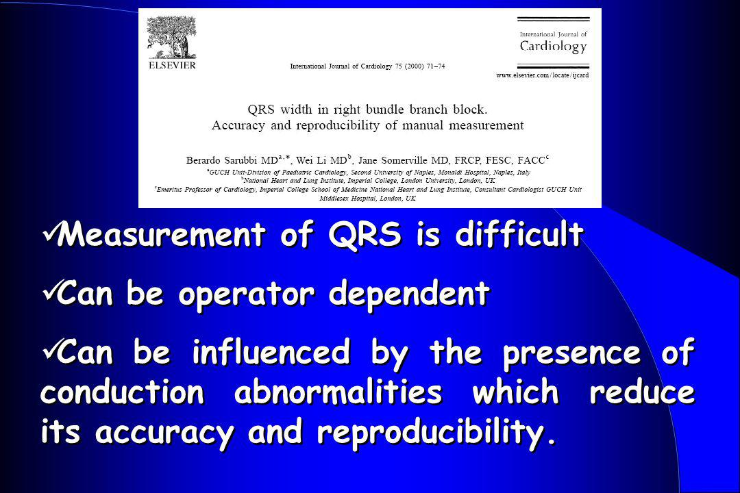 Measurement of QRS is difficult