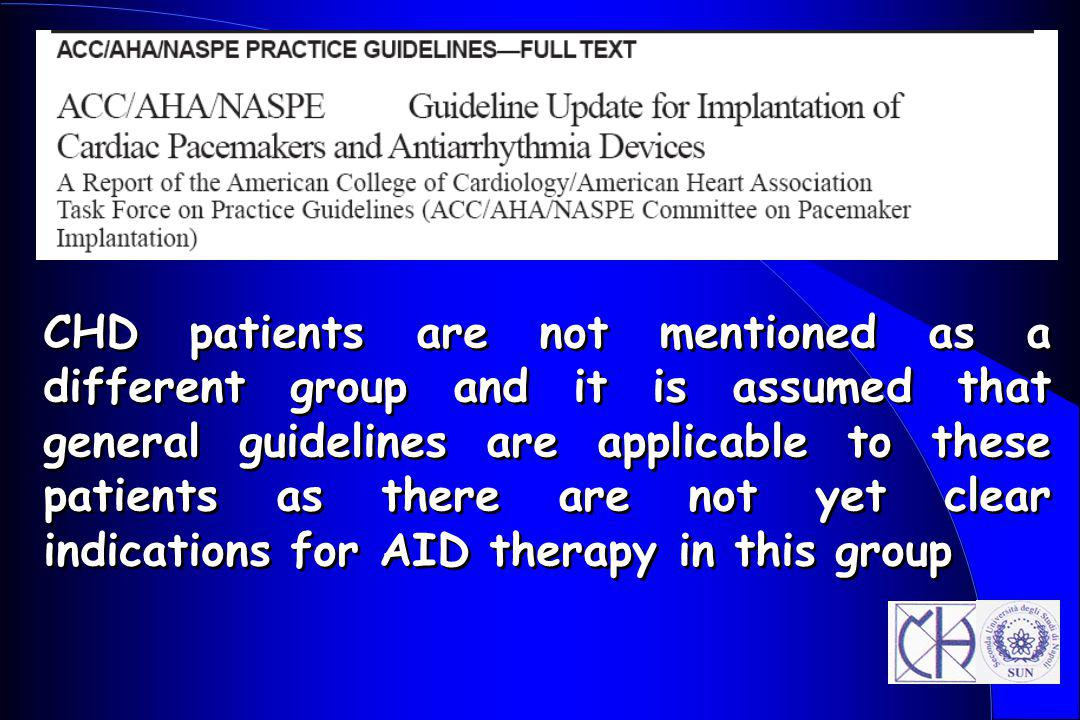 CHD patients are not mentioned as a different group and it is assumed that general guidelines are applicable to these patients as there are not yet clear indications for AID therapy in this group