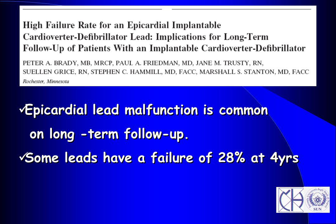Epicardial lead malfunction is common