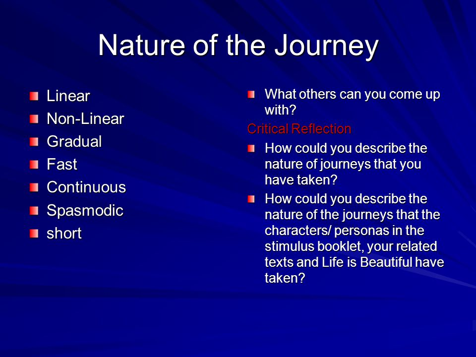 Nature of the Journey Linear Non-Linear Gradual Fast Continuous