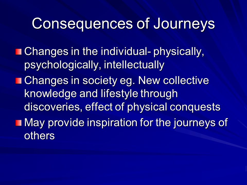 Consequences of Journeys