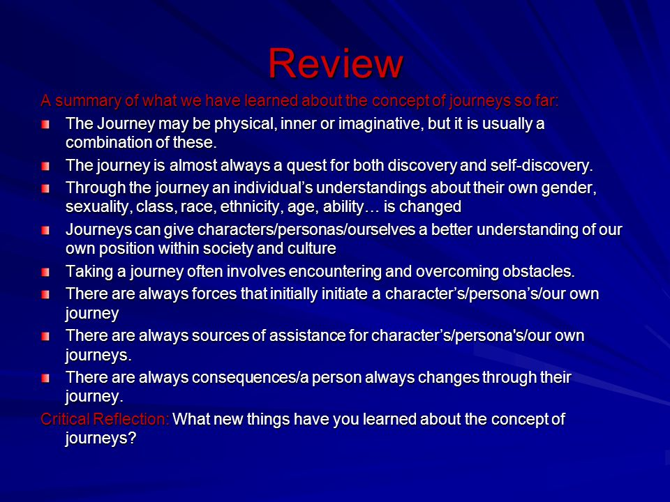 Review A summary of what we have learned about the concept of journeys so far: