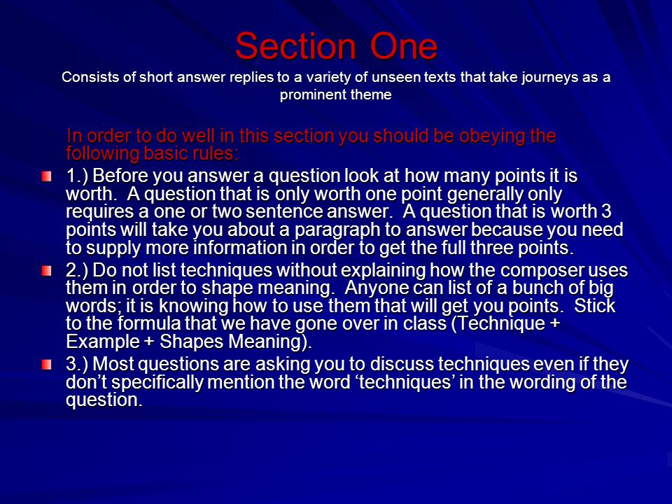 Section One Consists of short answer replies to a variety of unseen texts that take journeys as a prominent theme