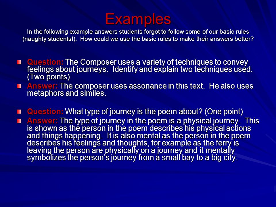 Examples In the following example answers students forgot to follow some of our basic rules (naughty students!). How could we use the basic rules to make their answers better