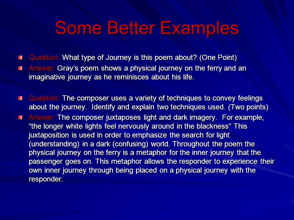 Some Better Examples Question: What type of Journey is this poem about (One Point)
