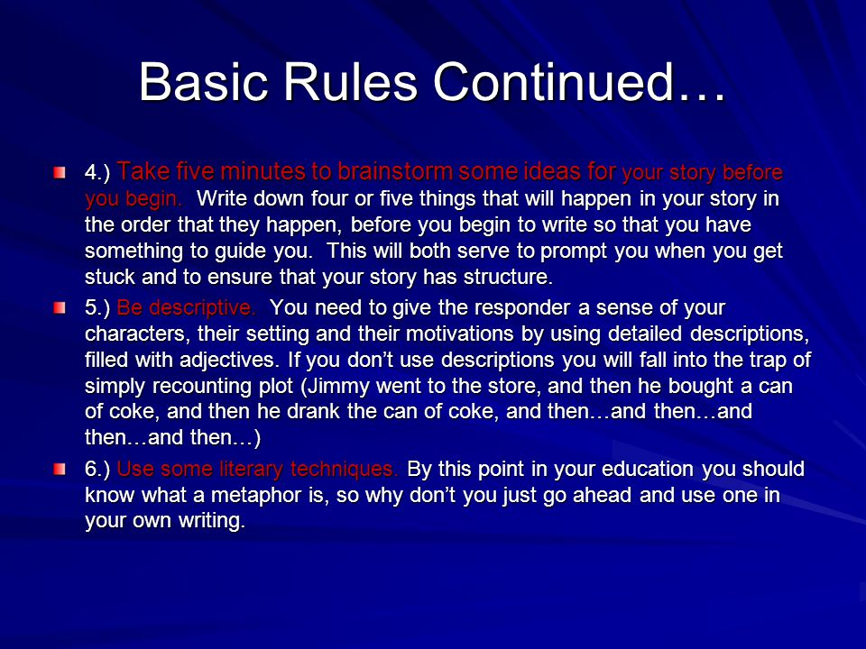 Basic Rules Continued…