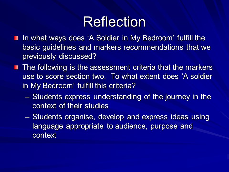 Reflection In what ways does 'A Soldier in My Bedroom' fulfill the basic guidelines and markers recommendations that we previously discussed