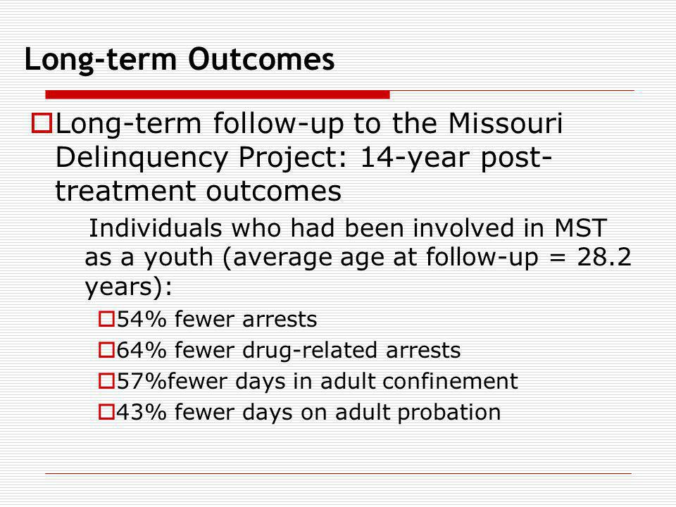 Long-term Outcomes Long-term follow-up to the Missouri Delinquency Project: 14-year post-treatment outcomes.