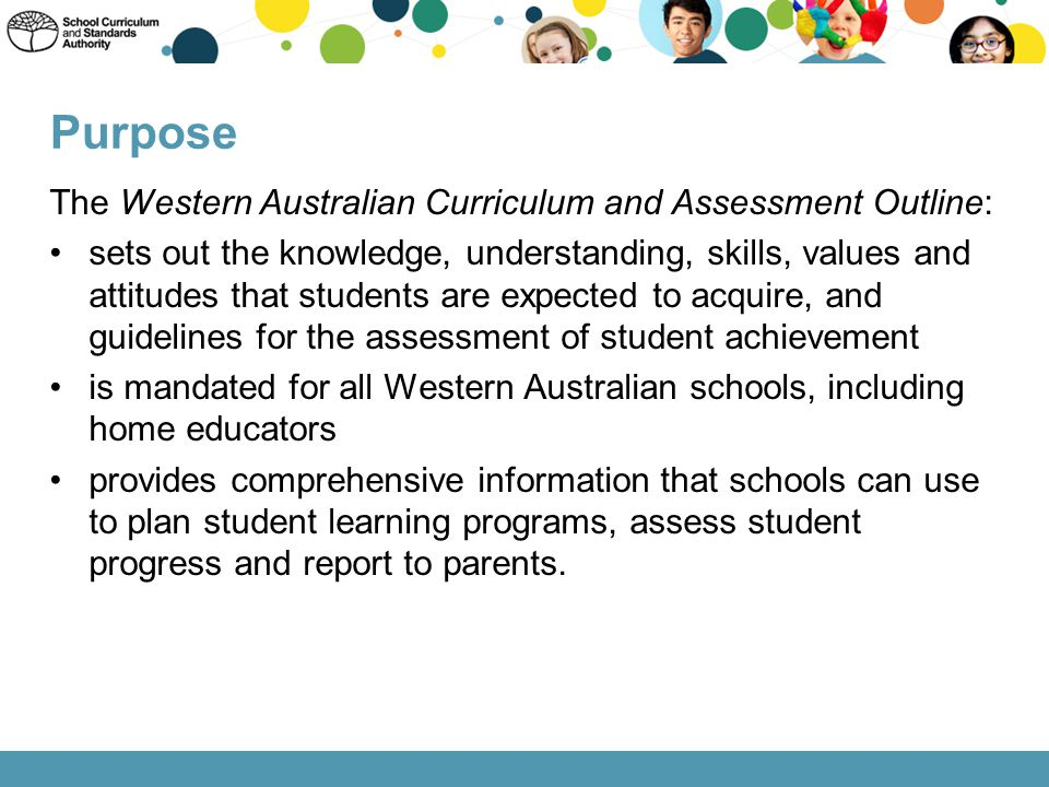 Purpose The Western Australian Curriculum and Assessment Outline: