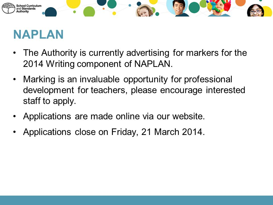 NAPLAN The Authority is currently advertising for markers for the 2014 Writing component of NAPLAN.