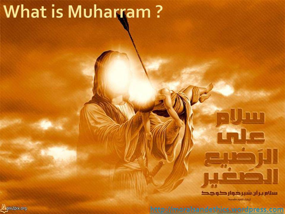 What is Muharram http://moralsandethics.wordpress.com