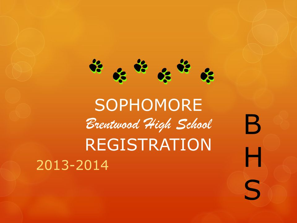 SOPHOMORE Brentwood High School REGISTRATION