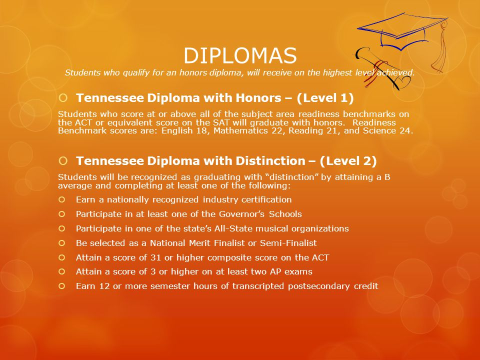 DIPLOMAS Students who qualify for an honors diploma, will receive on the highest level achieved.