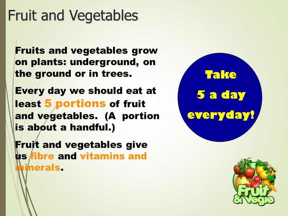 Fruit and Vegetables Take 5 a day everyday!