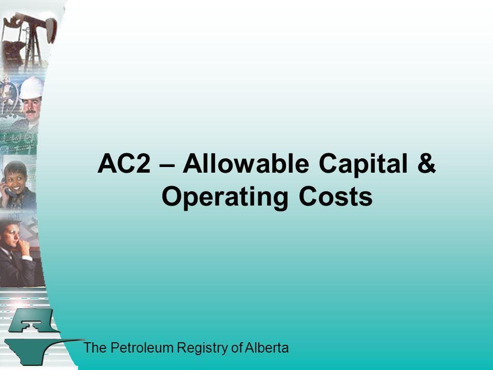 AC2 – Allowable Capital & Operating Costs