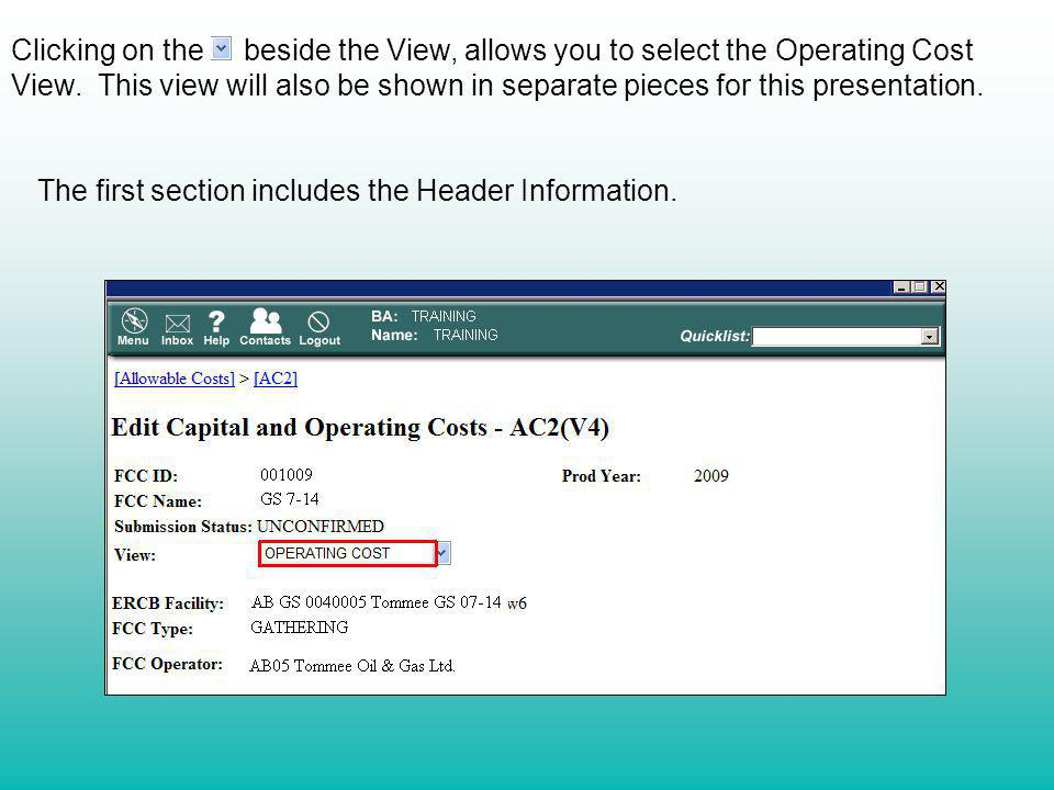 Clicking on the beside the View, allows you to select the Operating Cost View. This view will also be shown in separate pieces for this presentation.