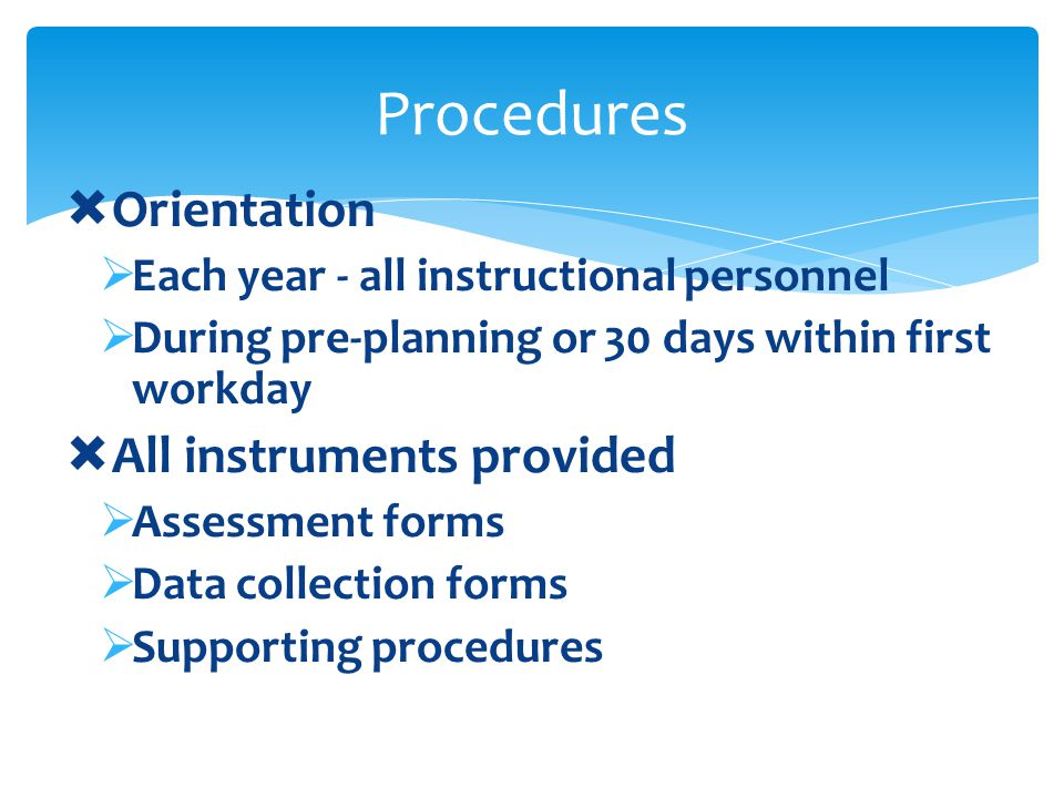 Procedures Orientation All instruments provided